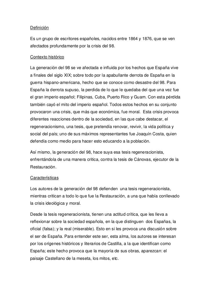 DefiniciónEs un grupo de escritores españoles, nacidos entre 1864 y 1876, que se venafectados profundamente por la crisis ...