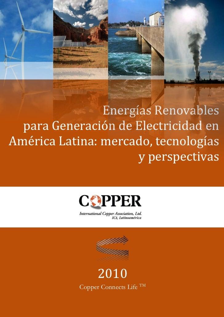 Energías Renovables  para Generación de Electricidad enAmérica Latina: mercado, tecnologías                      y perspec...