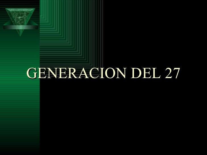GENERACION DEL 27