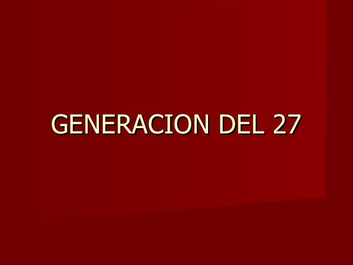 Generacion Del 27 6to