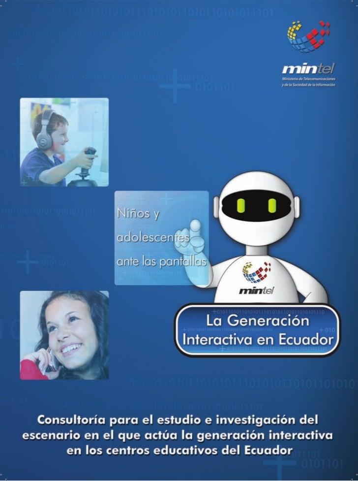 LA GENERACIÓN INTERACTIVA       EN ECUADORNiños y adolescentes ante las pantallas