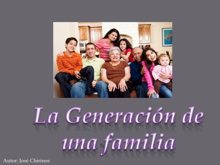 La Generación de una familia<br />Autor: José Chirinos<br />