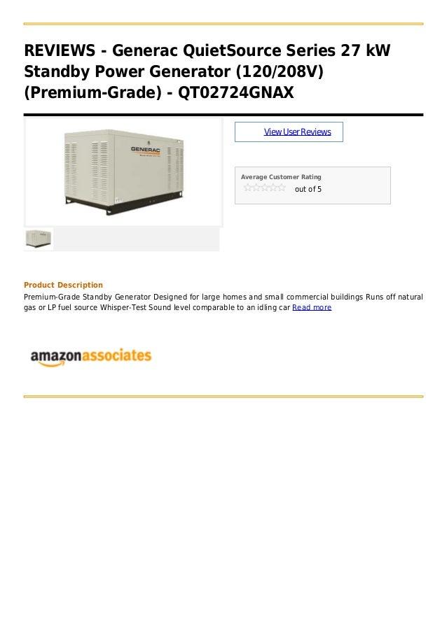 REVIEWS - Generac QuietSource Series 27 kWStandby Power Generator (120/208V)(Premium-Grade) - QT02724GNAXViewUserReviewsAv...