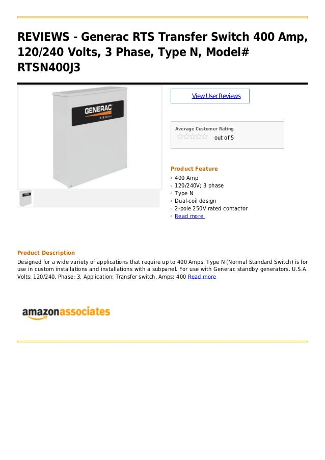 REVIEWS - Generac RTS Transfer Switch 400 Amp,120/240 Volts, 3 Phase, Type N, Model#RTSN400J3ViewUserReviewsAverage Custom...