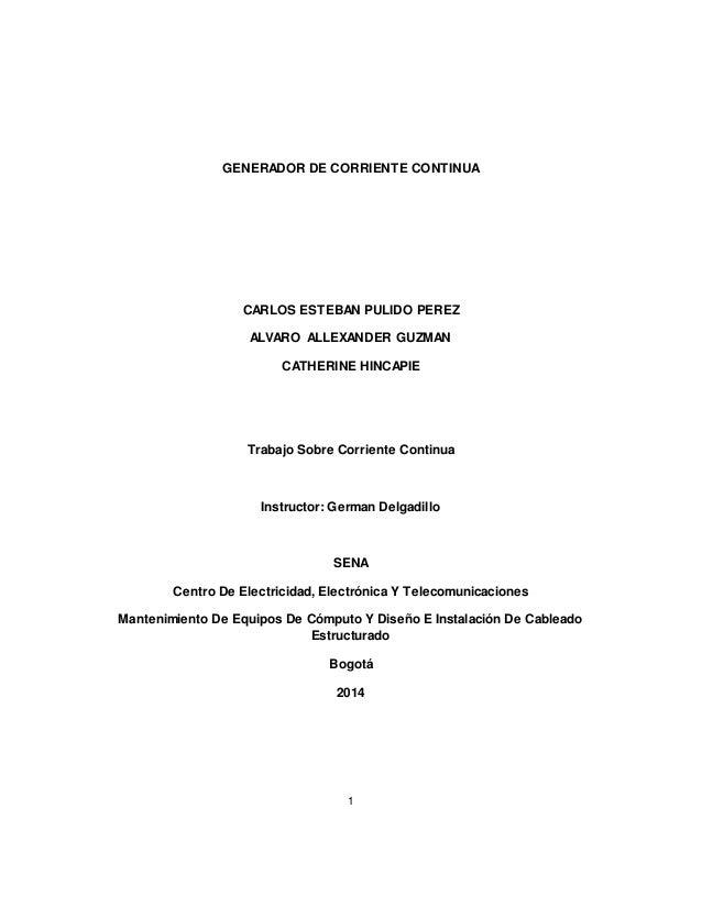 GENERADOR DE CORRIENTE CONTINUA  CARLOS ESTEBAN PULIDO PEREZ  ALVARO ALLEXANDER GUZMAN  CATHERINE HINCAPIE  Trabajo Sobre ...