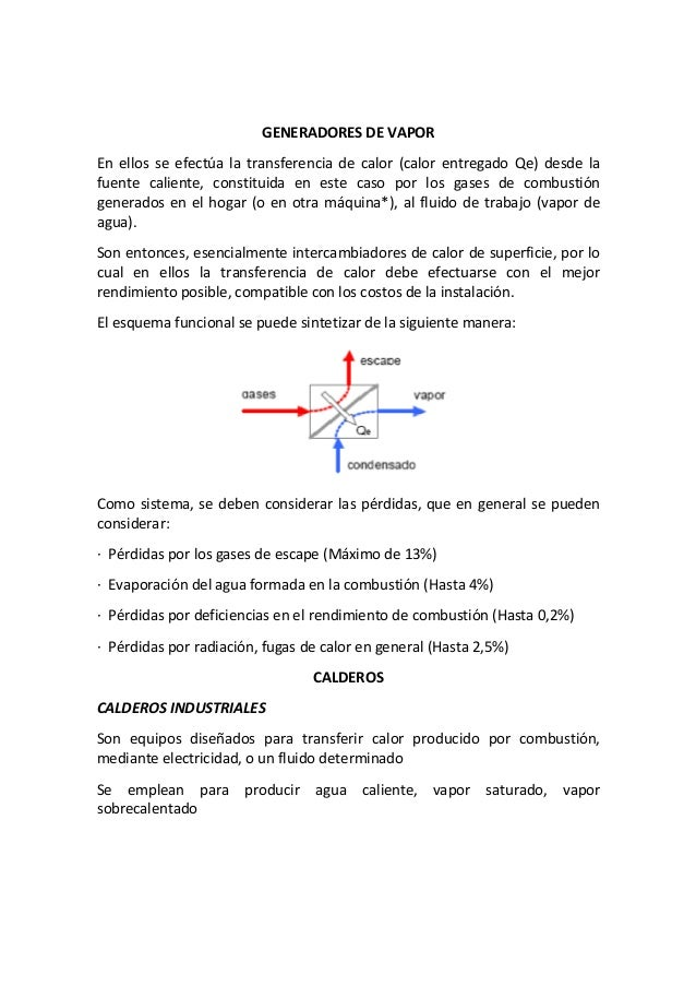 GENERADORES DE VAPOR En ellos se efectúa la transferencia de calor (calor entregado Qe) desde la fuente caliente, constitu...