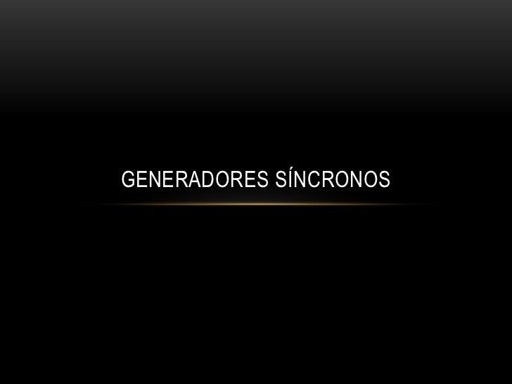GENERADORES SÍNCRONOS
