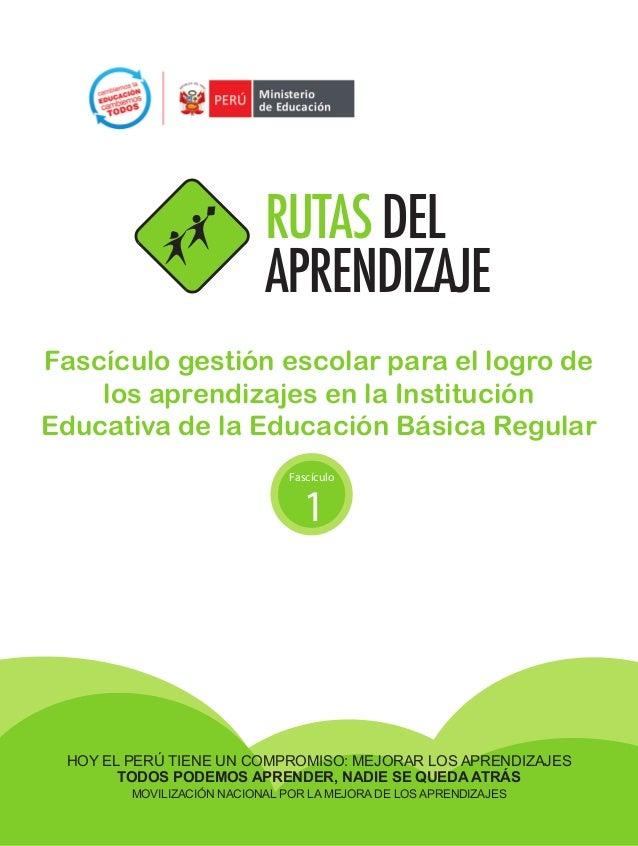 Fascículo gestión escolar para el logro de los aprendizajes en la Institución Educativa de la Educación Básica Regular Fas...