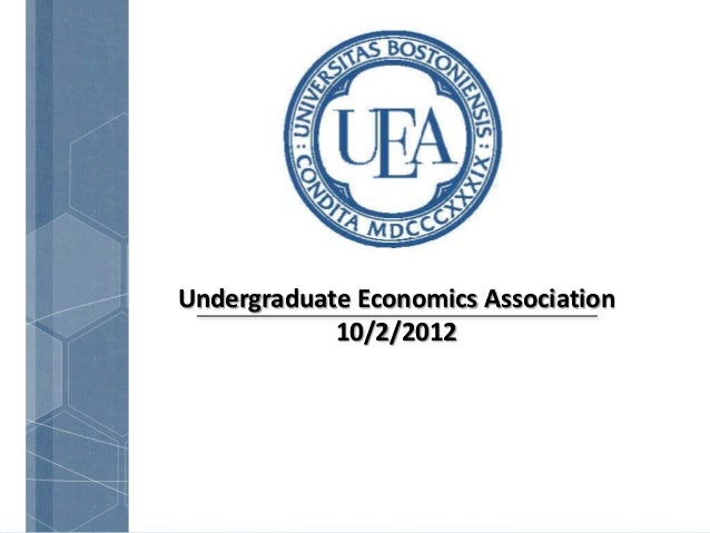 Undergraduate Economics Association            10/2/2012