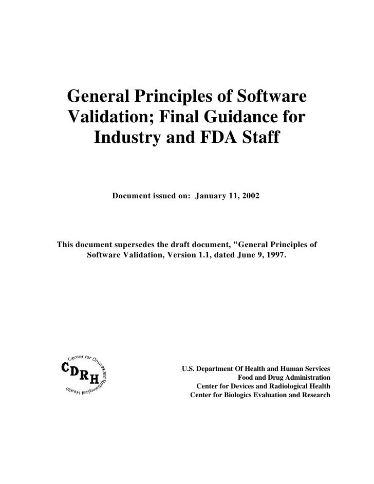 General Principles of Software   Validation; Final Guidance for      Industry and FDA Staff                 Document issue...