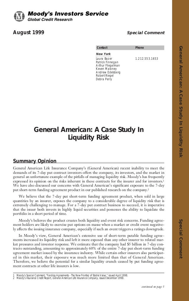 GeneralAmerican:ACaseStudyInLiquidityRiskSpecialComment August 1999 Contact Phone New York Laura Bazer 1.212.553.1653 Patr...