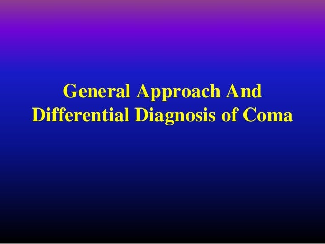 General Approach And Differential Diagnosis of Coma