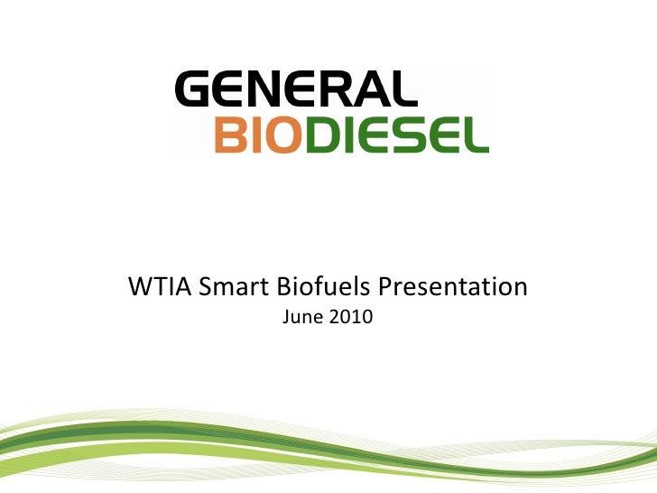 WTIA Smart Biofuels Presentation             June 2010
