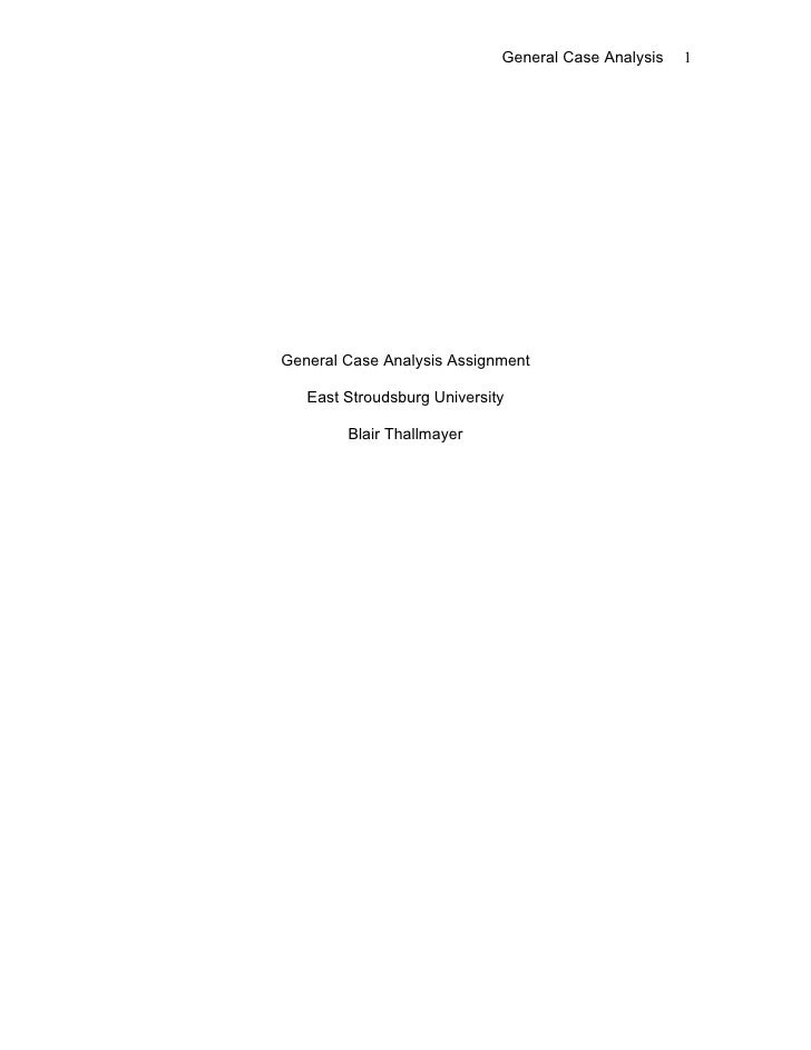 General Case Analysis   1     General Case Analysis Assignment     East Stroudsburg University          Blair Thallmayer