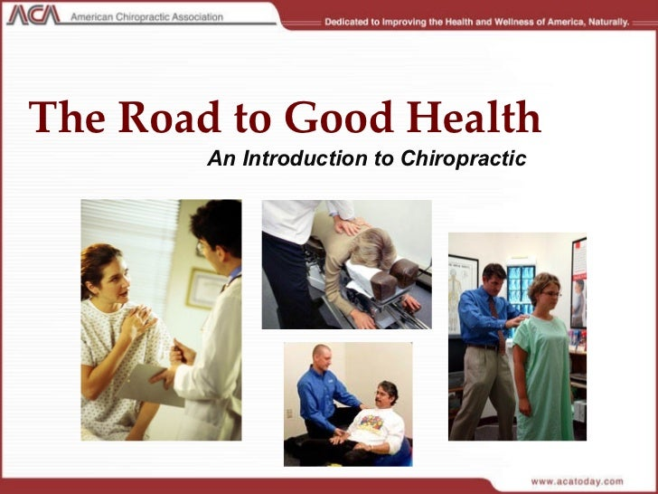 The Road to Good Health An Introduction to Chiropractic