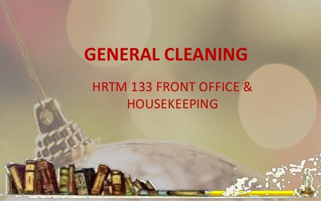 GENERAL CLEANINGHRTM 133 FRONT OFFICE &    HOUSEKEEPING