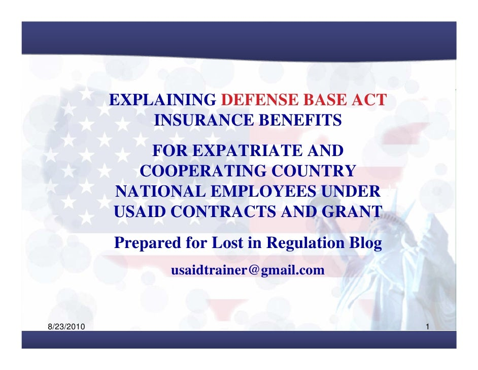 EXPLAINING DEFENSE BASE ACT                 INSURANCE BENEFITS                 FOR EXPATRIATE AND               COOPERATIN...