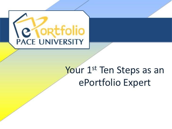 Your 1st Ten Steps as an   ePortfolio Expert