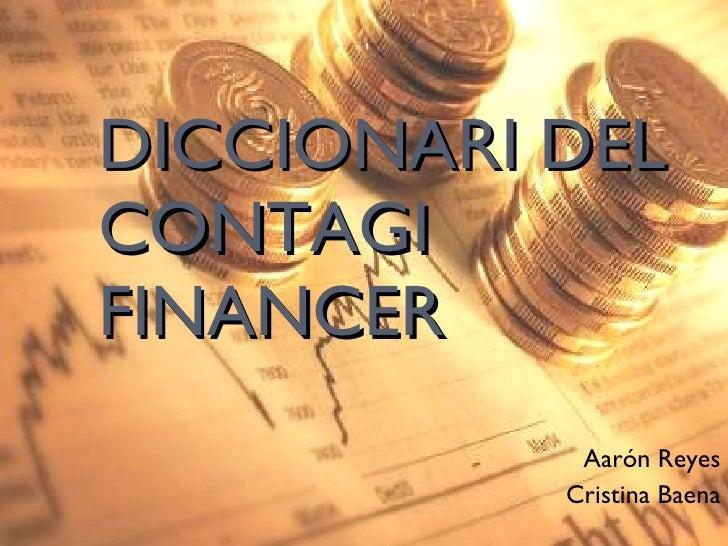 DICCIONARI DEL CONTAGI FINANCER Aarón Reyes Cristina Baena