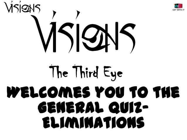 The Third Eye Welcomes you to the General QuizEliminations
