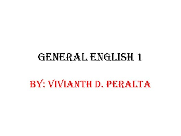 General english 1By: Vivianth d. peralta