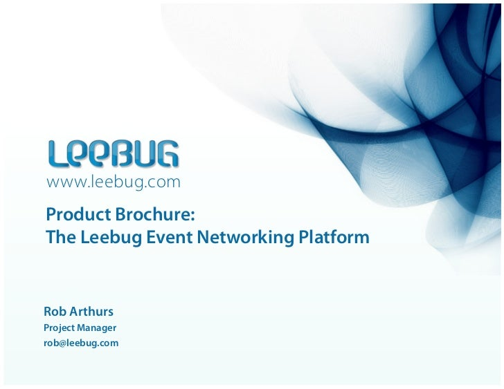 www.leebug.comProduct Brochure:The Leebug Event Networking PlatformRob ArthursProject Managerrob@leebug.com