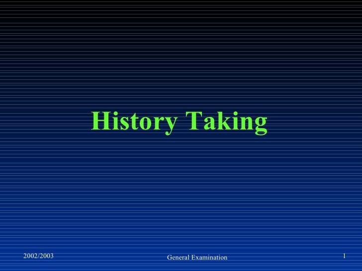 History Taking &General examination