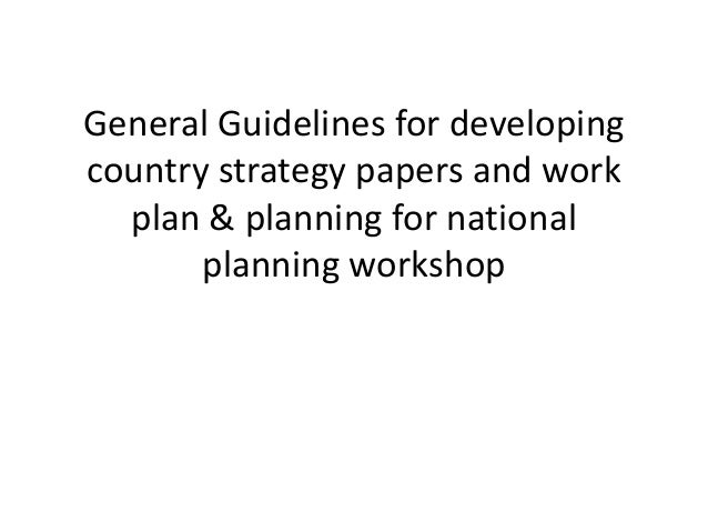 General Guidelines for developing country strategy papers and work plan & planning for national planning workshop