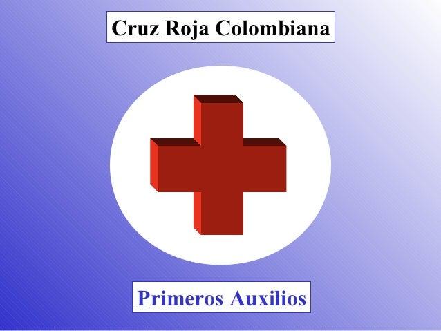 Cruz Roja Colombiana  Primeros Auxilios