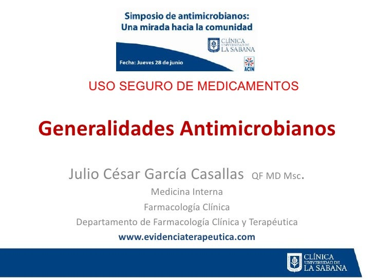 USO SEGURO DE MEDICAMENTOSGeneralidades Antimicrobianos   Julio César García Casallas             QF MD Msc     .         ...