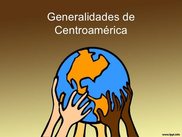 Generalidades de Centroamérica