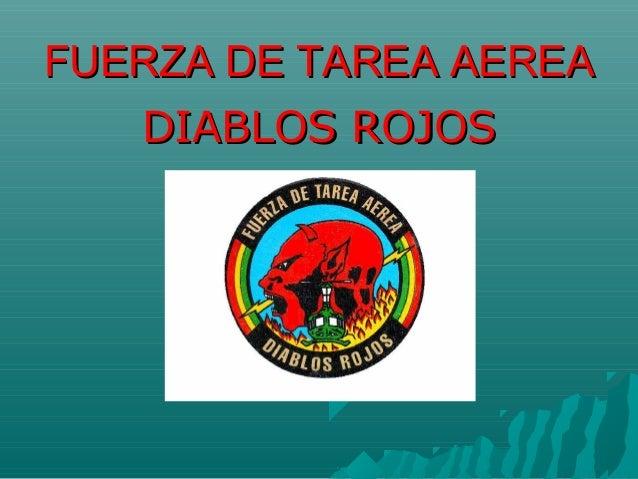 FUERZA DE TAREA AEREAFUERZA DE TAREA AEREA DIABLOS ROJOSDIABLOS ROJOS