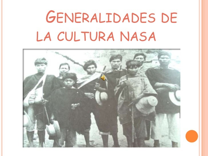 GENERALIDADES DELA CULTURA NASA