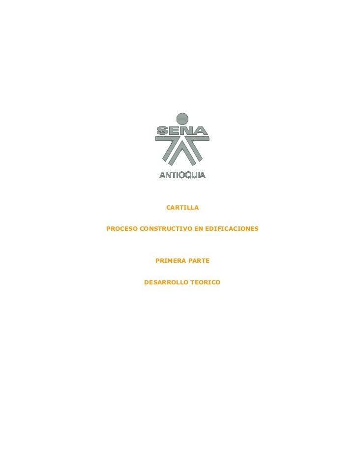 CARTILLAPROCESO CONSTRUCTIVO EN EDIFICACIONES           PRIMERA PARTE         DESARROLLO TEORICO