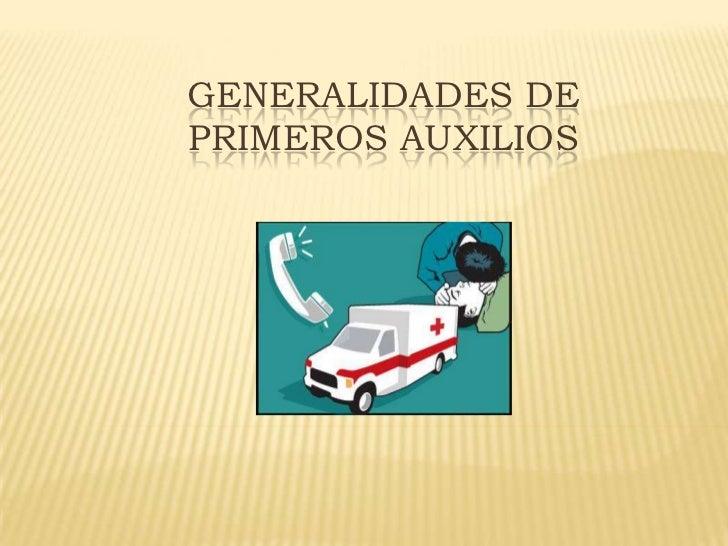 Generalidades de primeros auxilios