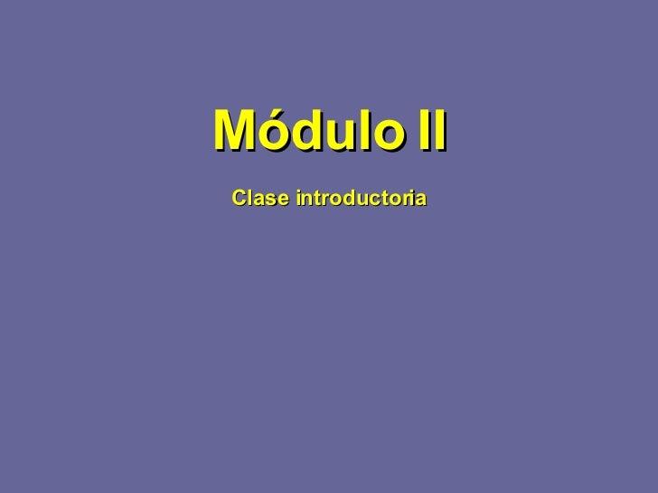 Módulo II Clase introductoria