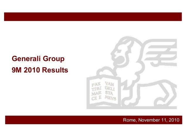 Rome, November 11, 2010 Generali Group 9M 2010 Results