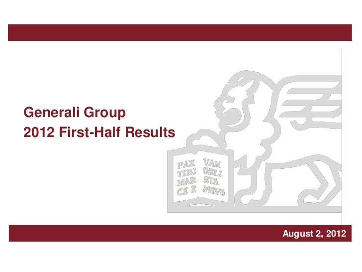 Generali Group2012 First-Half Results                                 Milan, March xxx, 2, 2012                           ...