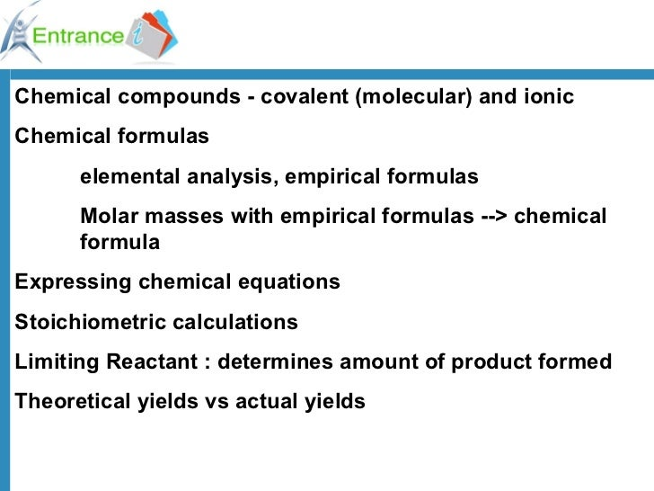 Chemical compounds - covalent (molecular) and ionic Chemical formulas  elemental analysis, empirical formulas Molar masses...