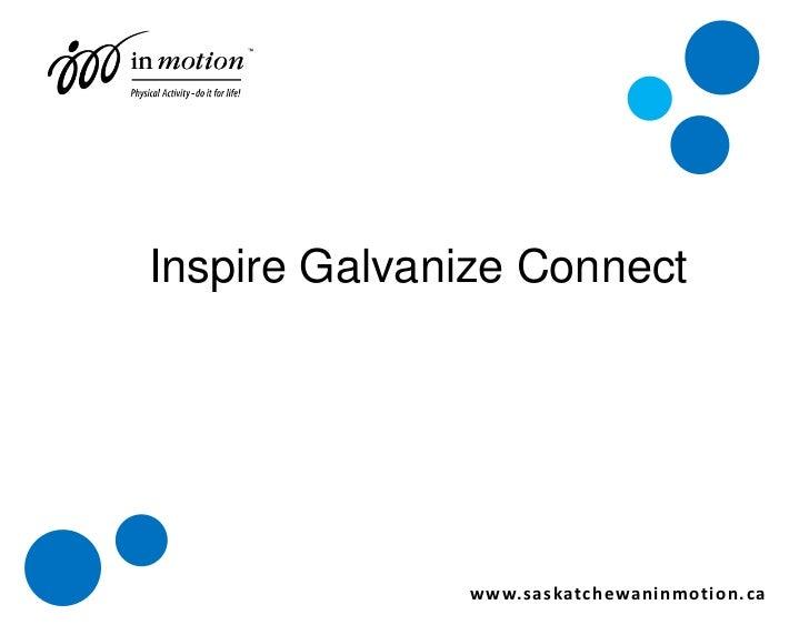 General inspire galvanize connect