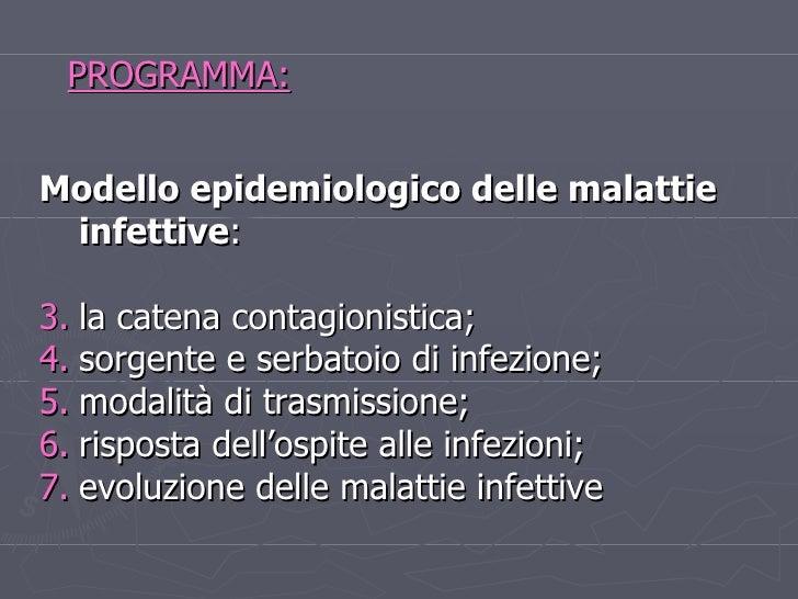 <ul><li>Modello epidemiologico delle malattie infettive : </li></ul><ul><li>la catena contagionistica;  </li></ul><ul><li>...