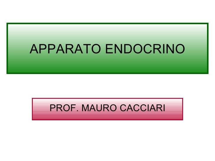 APPARATO ENDOCRINO PROF. MAURO CACCIARI