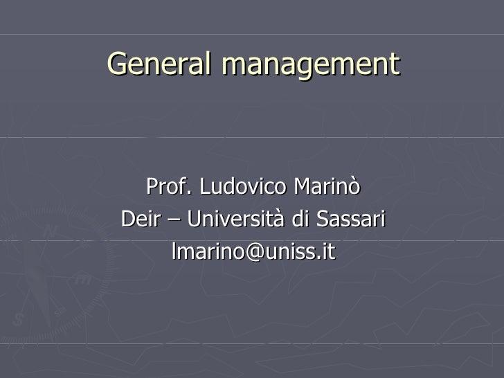 General management <ul><li>Prof. Ludovico Marinò </li></ul><ul><li>Deir – Università di Sassari </li></ul><ul><li>[email_a...