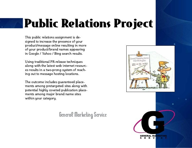 Public Relations ProjectThis public relations assignment is de-signed to increase the presence of yourproduct/message onli...