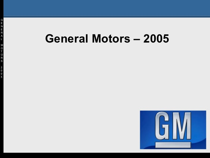 General motors case study 2005 General motors complaints