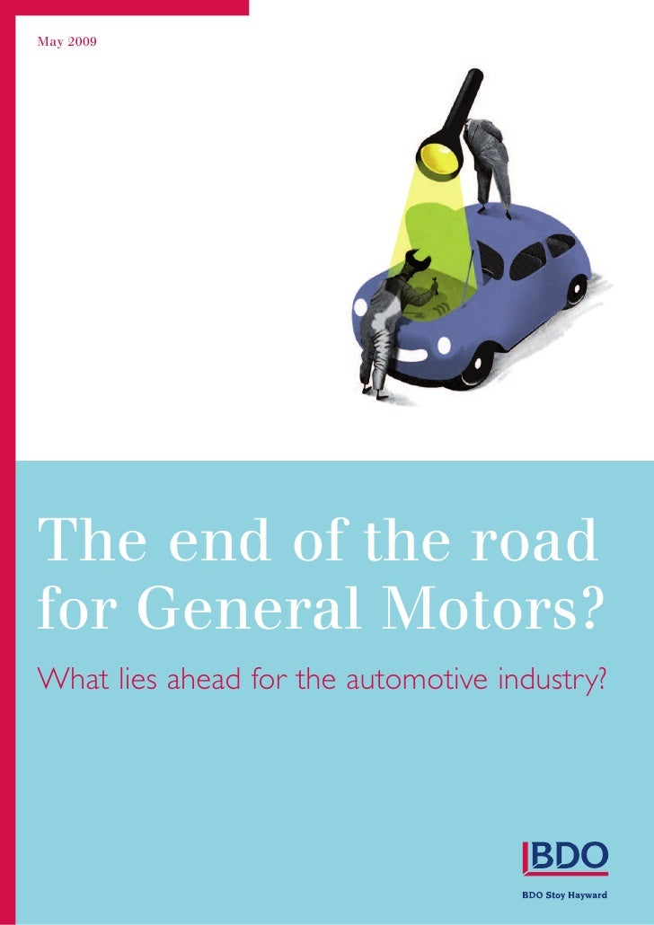 May 2009     The end of the road for General Motors? What lies ahead for the automotive industry?