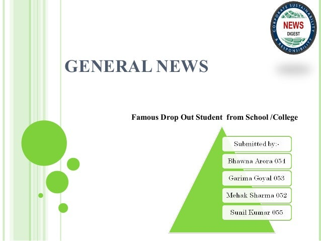 GENERAL NEWSFamous Drop Out Student from School /College