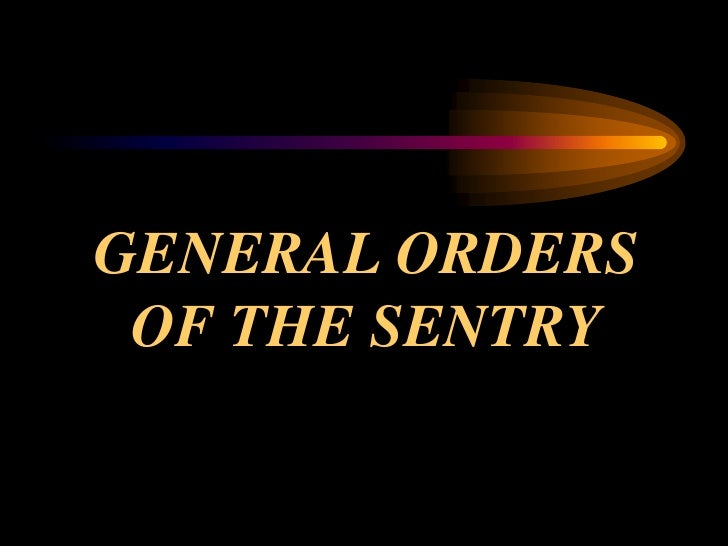 GENERAL ORDERS  OF THE SENTRY
