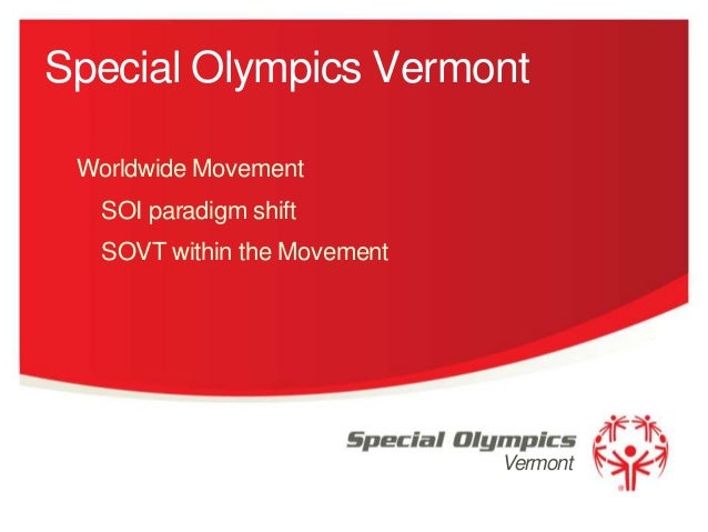 Special Olympics Vermont Worldwide Movement SOI paradigm shift  SOVT within the Movement  Vermont