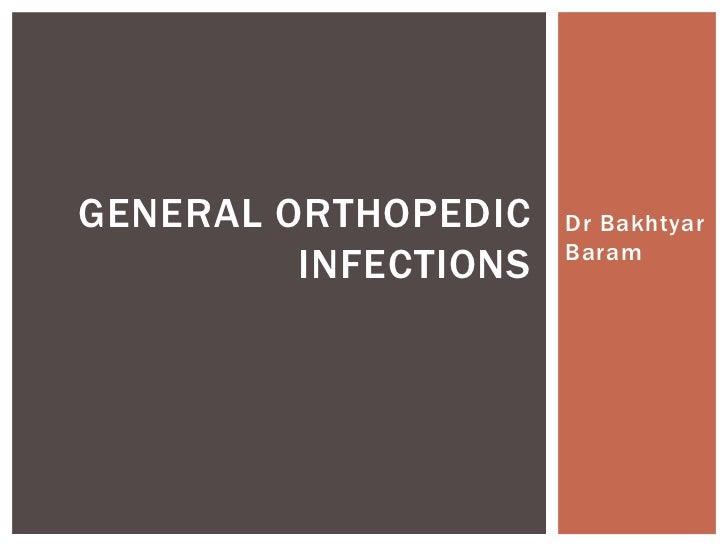 GENERAL ORTHOPEDIC    Dr Bakhtyar                      Baram         INFECTIONS